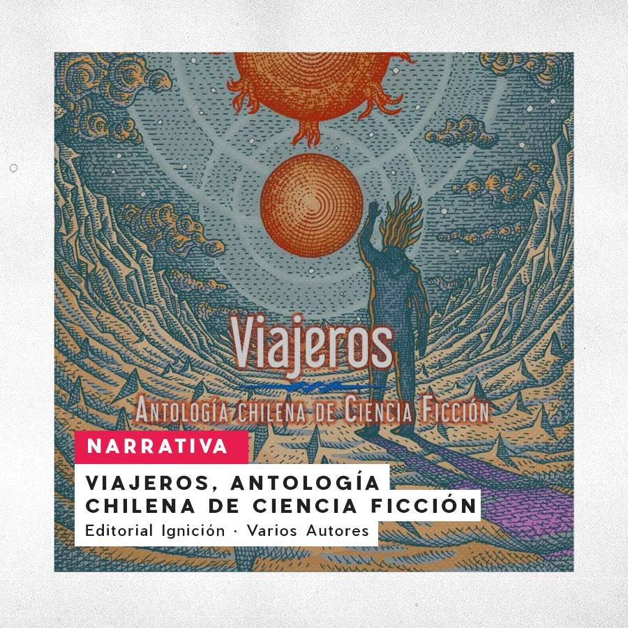 Viajeros, Antología Chilena de Ciencia Ficción - Editorial Ignición